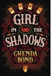 Girl in the Shadows - Gwenda Bond