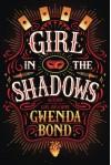 Girl in the Shadows - Gwenda Bond