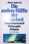 Die andere Hälfte der Wahrheit - Jürgen Audretsch