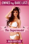 Owned by Bare Lust: The Supermodel (Owned by Studs Book 3) - Nadia Nightside