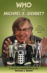 Who Is Michael E. Briant?: A Memoir by the Doctor Who Director - Michael E. Briant, Christopher Barry