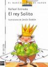 El Rey Solito/ The Lonely King (El Barco De Vapor) (Spanish Edition) - Rafael Estrada