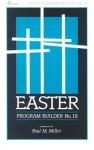 Easter Program Builder-19: - Paul Miller