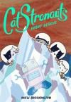 CatStronauts: Robot Rescue - Drew Brockington