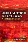 Justice, Community and Civil Society: A Contested Terrain - Joanna Shapland
