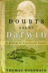 Doubts about Darwin: A History of Intelligent Design - Thomas E. Woodward, Phillip E. Johnson