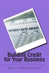 Building Credit for Your Business - Eagle Publications
