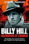 Billy Hill: Godfather Of London - Wensley Clarkson