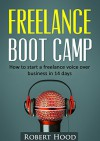 Freelance Boot Camp: How to start a freelance voice over business in 14 days - Robert Hood