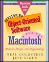Developing Object-Oriented Software for the Macintosh: Analysis, Design, and Programming - Neal Goldstein