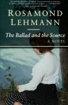 The Ballad and the Source: A Novel (Rebecca Landon) - Rosamond Lehmann