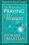The Power of a Praying® Woman Prayer and Study Guide - Stormie Omartian