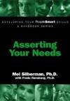 Asserting Your Needs - Mel Silberman, Freda Hansburg