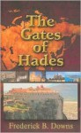The Gates of Hades - Frederick B. Downs
