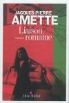 Liaison romaine - Jacques-Pierre Amette