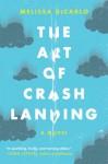 The Art of Crash Landing: A Novel (P.S.) - Melissa DeCarlo