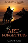 The Art of Forgetting: Rider - Joanne Hall