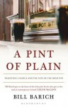 A Pint of Plain: Tradition, Change and the Fate of the Irish Pub - Bill Barich