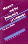 Marxism and the Philosophy of Language: Studies in Language (Studies in language) - V.N. Voloshinov