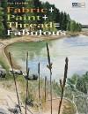 Fabric + Paint + Thread = Fabulous - Pat Durbin