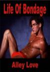 Life Of Bondage - Alley Love