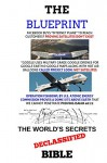 "The Blueprint: World's Secrets Declassified Bible - Brett Salisbury, Ace"" U.S. Intelligence, Captain Obvious, Mensa 12, Dr. Lawrence Cohen, Reza Khalili, William Cooper"