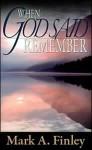When God Said Remember - Mark Finley