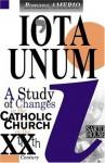 Iota Unum: A Study of Changes in the Catholic Church in the Twentieth Century - Romano Amerio, Amerio Roman