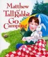 Matthew and Tall Rabbit Go Camping - Susan Lynn Meyer