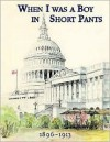 When I Was a Boy in Short Pants 1896-1913 - Bryan Payne