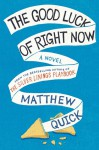 The Good Luck of Right Now (Audio) - Matthew Quick