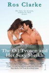 The Oil Tycoon and Her Sexy Sheikh - Ros Clarke