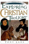 Exploring Christian Thought - Tony Lane