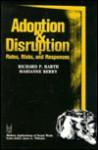 Adoption and Disruption: Rates, Risks, and Responses - Richard P. Barth, Richard Barth