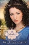 Rebekah (Wives of the Patriarchs Book #2) - Jill Eileen Smith