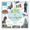 ABC in Los Angeles: And LA County - Robin Segal, Tasha Adler
