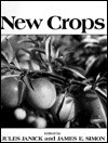 New Crops/Proceedings of the Second National Symposium New Crops: Exploration, Research, and Commercialization Indianapolis, Indiana, October 6-9, 1 - Jules Janick, James E. Simon