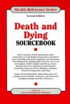 Death And Dying Sourcebook - Joyce Brennfleck Shannon