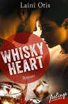 Whisky Heart: Roman - Laini Otis