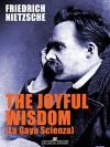 The Joyful Wisdom (La Gaia Scienza) - Friedrich Nietzsche
