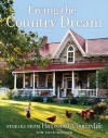 Living the Country Dream: Stories from Harrowsmith Country Life - Tom Cruickshank