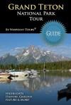 Grand Teton National Park Tour Guide: Your Personal Tour Guide for Grand Teton Travel Adventure! - Waypoint Tours