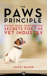 The Paws Principle: Front Desk Conversion Secrets for the Vet Industry - Scott Baker