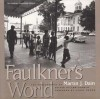 Faulkner's World: The Photographs of Martin J. Dain - Tom Rankin, Larry Brown