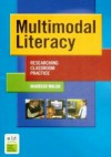 Multimodal Literacy: Researching Classroom Practice - Maureen Walsh