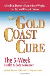 The Gold Coast Cure: The 5-Week Health and Body Makeover A Lifestyle Plan to Shed Pounds, Gain Health and Reverse 10 Diseases - Andrew Larson, Ivy Larson