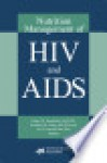 Nutrition Management of HIV and AIDS - American Dietetic Association