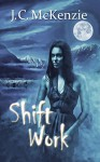 Shift Work (A Carus Novel Book 4) - J. C. McKenzie