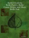 Reiki Creativity: Reiki Poetry, Reiki Comic Strips, and More Reiki Fun - Zach, Keyer
