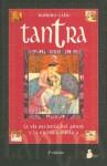 Tantra: La Via Secreta del Amor y La Erotica Mistica - Ramiro A. Calle